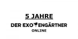 Der Exotengärtner: 5 Jahre Gartenblog